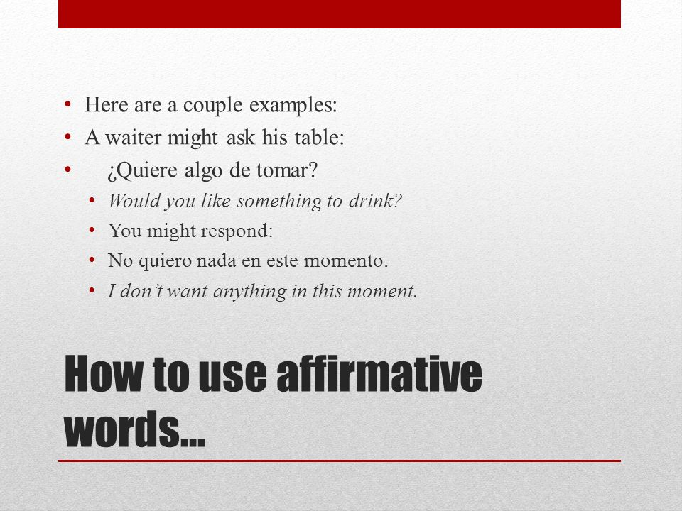 How to use affirmative words…