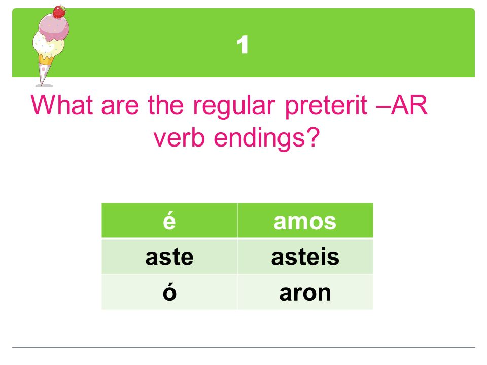 What are the regular preterit –AR verb endings