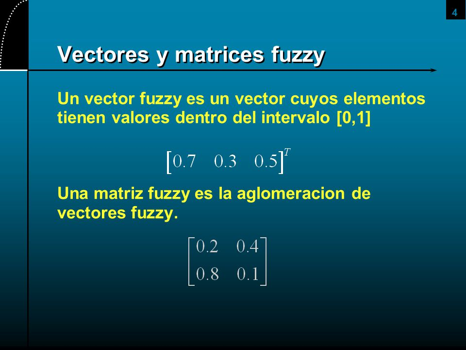 Vectores y matrices fuzzy