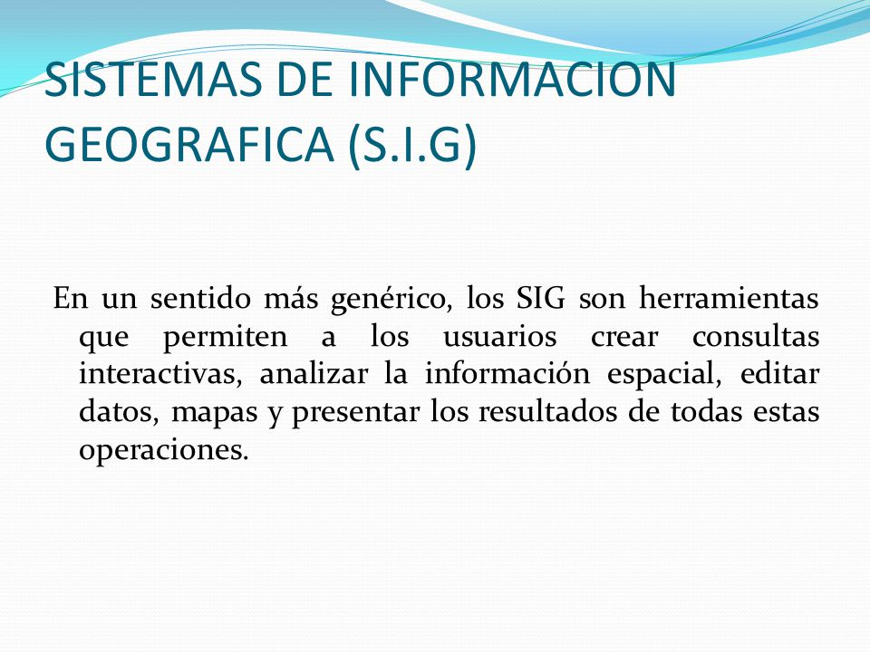 SISTEMAS DE INFORMACION GEOGRAFICA (S.I.G)