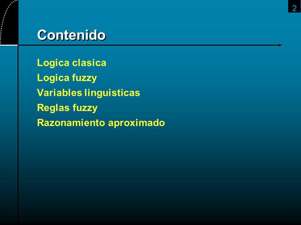 Contenido Logica clasica Logica fuzzy Variables linguisticas