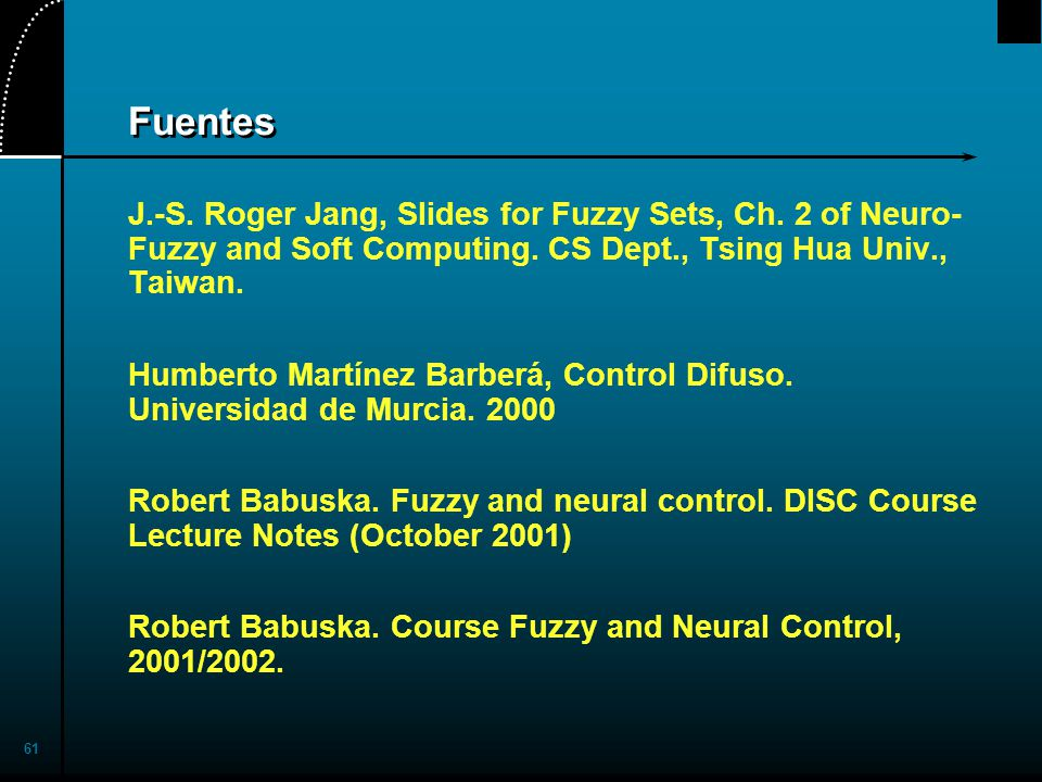 2017/4/1 Fuentes. J.-S. Roger Jang, Slides for Fuzzy Sets, Ch. 2 of Neuro-Fuzzy and Soft Computing. CS Dept., Tsing Hua Univ., Taiwan.