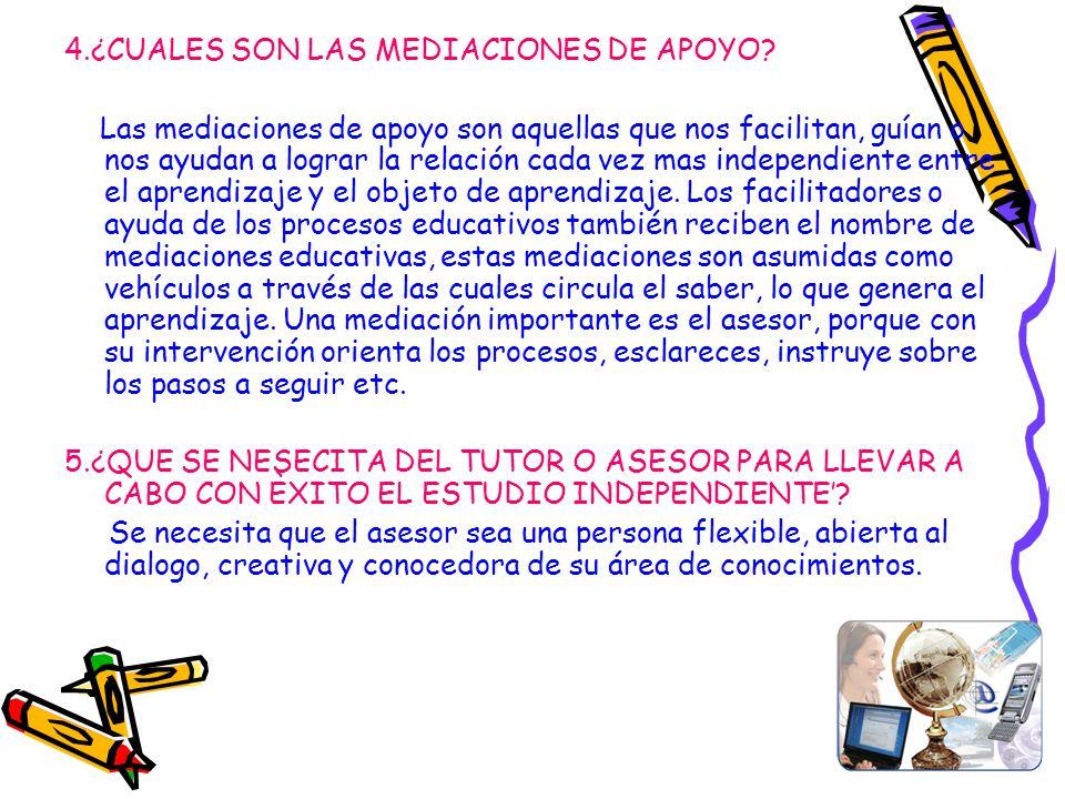 4.¿CUALES SON LAS MEDIACIONES DE APOYO