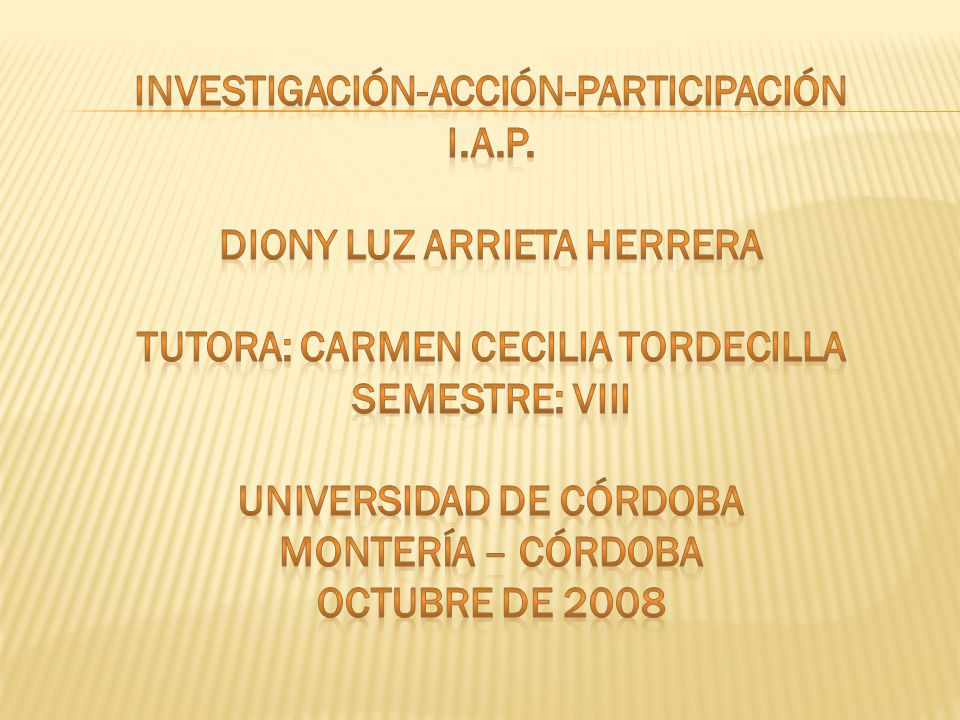 INVESTIGACIÓN-ACCIÓN-PARTICIPACIÓN I.A.P. DIONY LUZ ARRIETA HERRERA