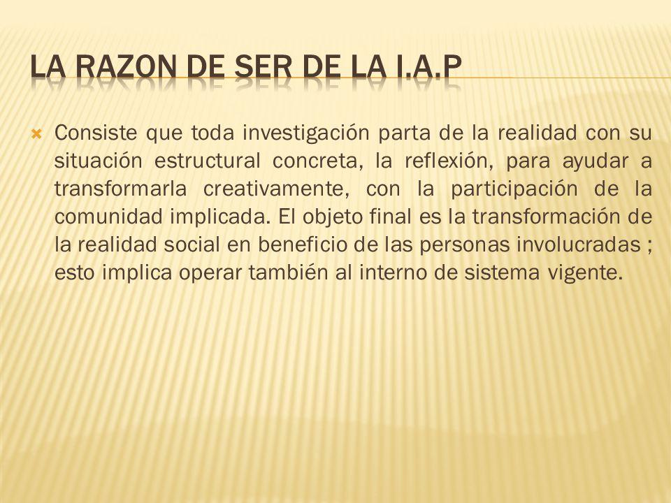 LA RAZON DE SER DE LA I.A.P