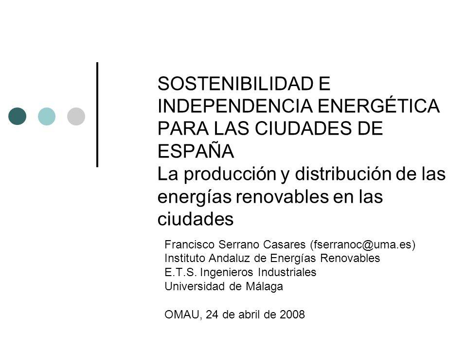 SOSTENIBILIDAD E INDEPENDENCIA ENERGÉTICA PARA LAS CIUDADES DE ESPAÑA La producción y distribución de las energías renovables en las ciudades