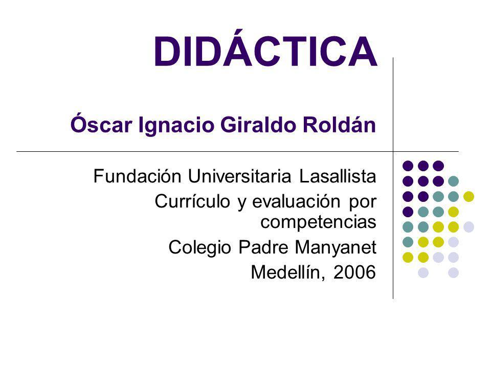 DIDÁCTICA Óscar Ignacio Giraldo Roldán