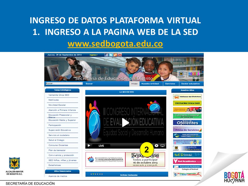 INGRESO DE DATOS PLATAFORMA VIRTUAL INGRESO A LA PAGINA WEB DE LA SED