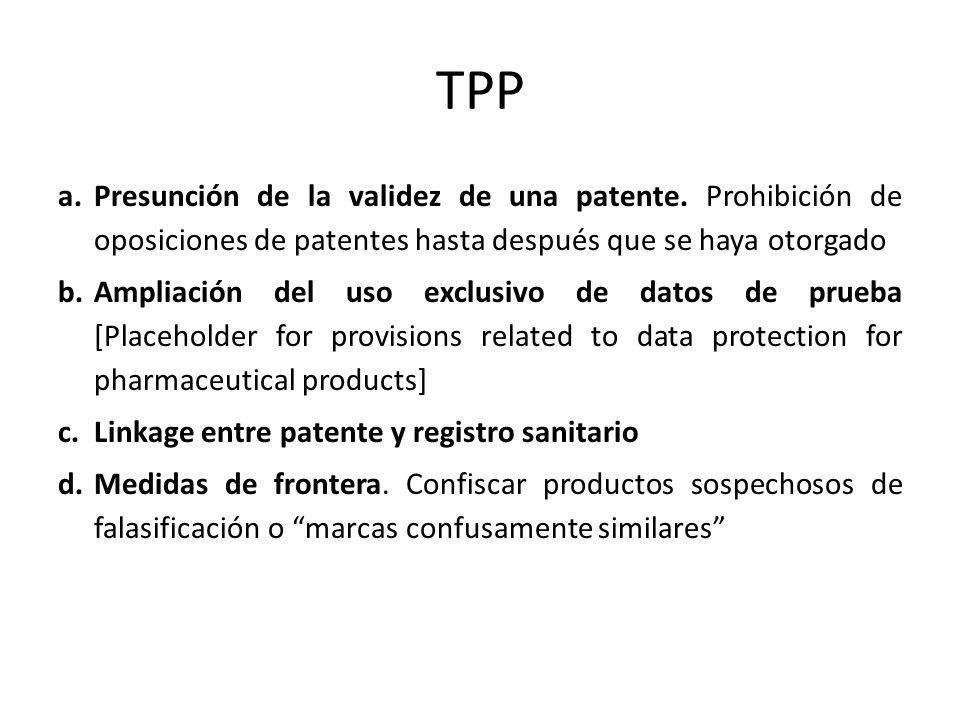 TPP Presunción de la validez de una patente. Prohibición de oposiciones de patentes hasta después que se haya otorgado.