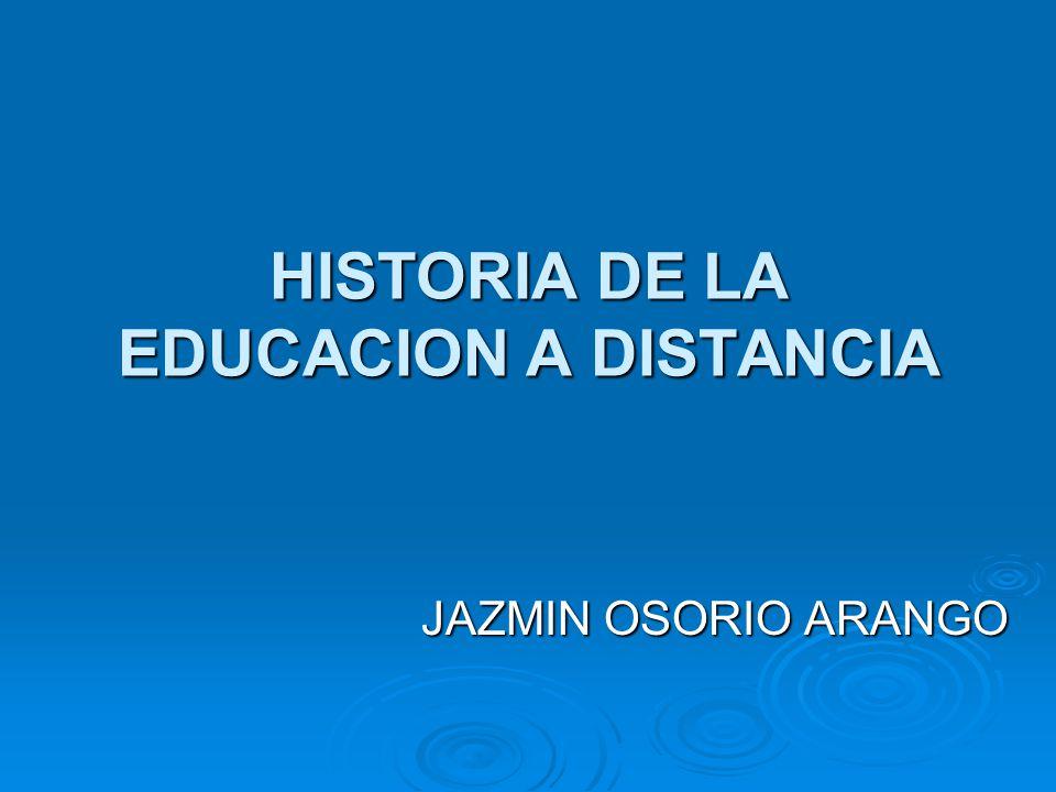 HISTORIA DE LA EDUCACION A DISTANCIA