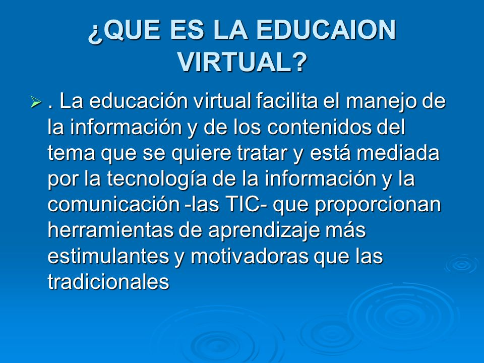 ¿QUE ES LA EDUCAION VIRTUAL