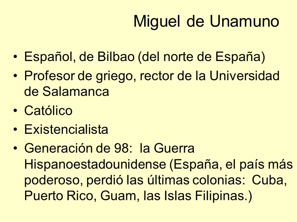 Miguel de Unamuno Español, de Bilbao (del norte de España)