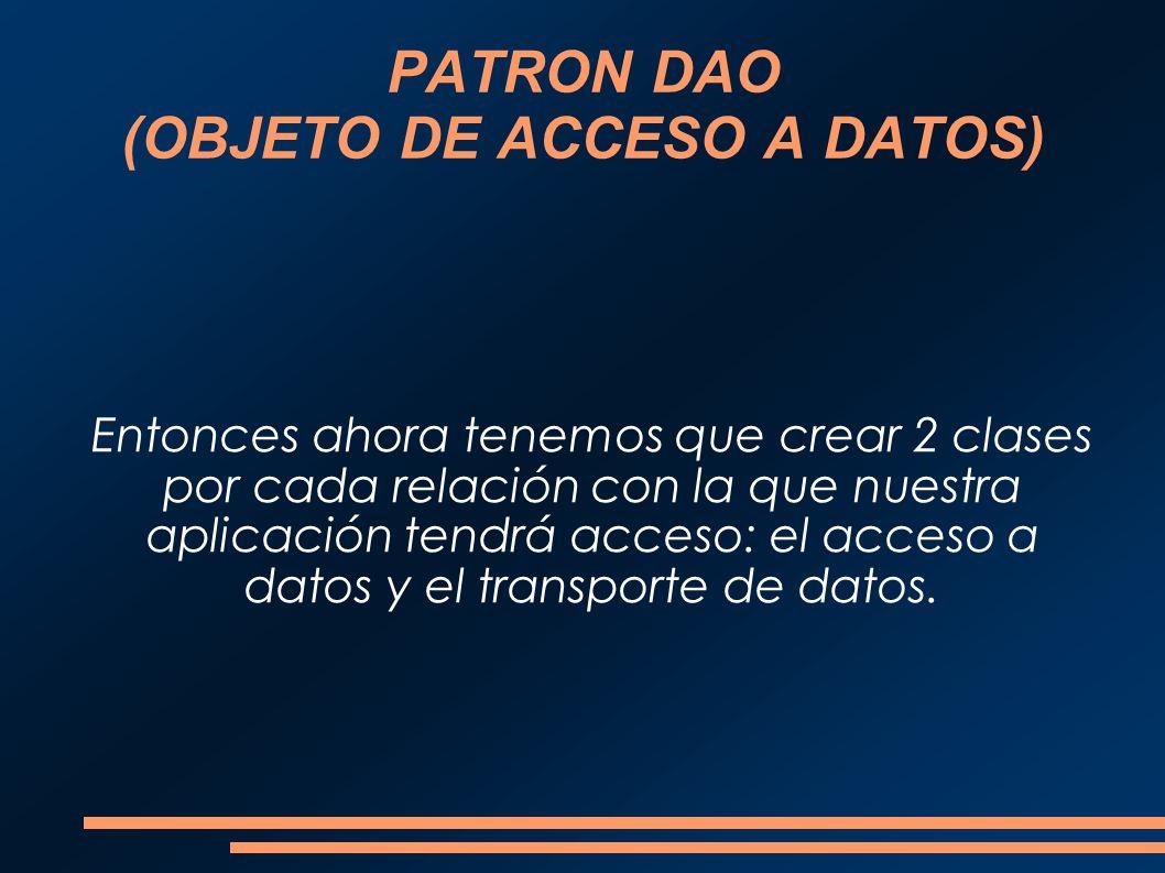 PATRON DAO (OBJETO DE ACCESO A DATOS)