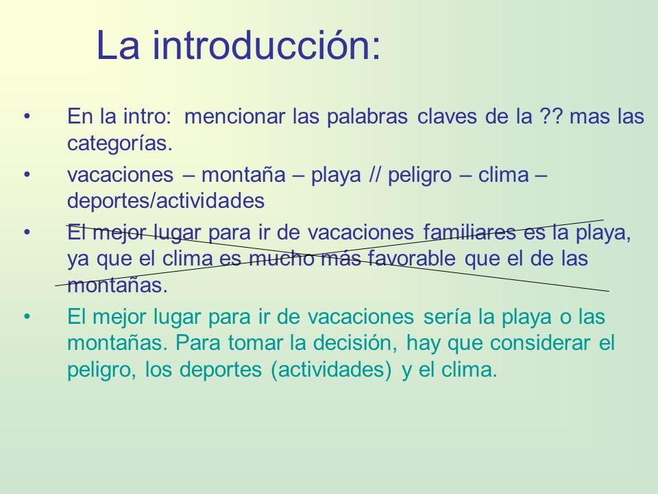 La introducción: En la intro: mencionar las palabras claves de la mas las categorías.
