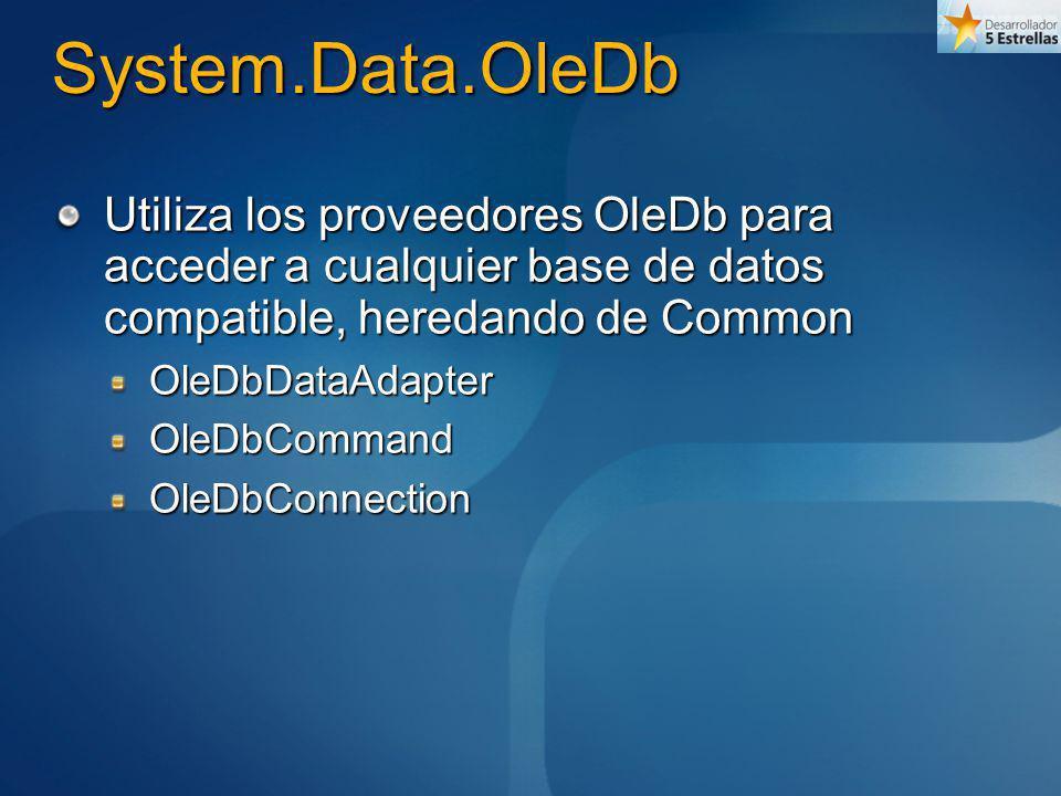 System.Data.OleDb Utiliza los proveedores OleDb para acceder a cualquier base de datos compatible, heredando de Common.