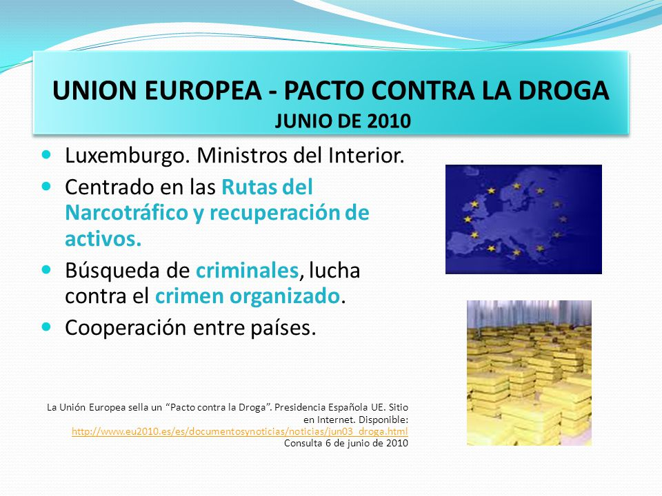UNION EUROPEA - PACTO CONTRA LA DROGA JUNIO DE 2010