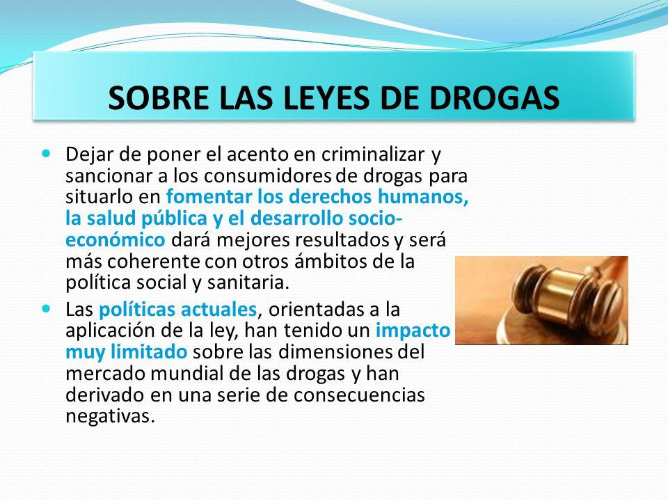 SOBRE LAS LEYES DE DROGAS