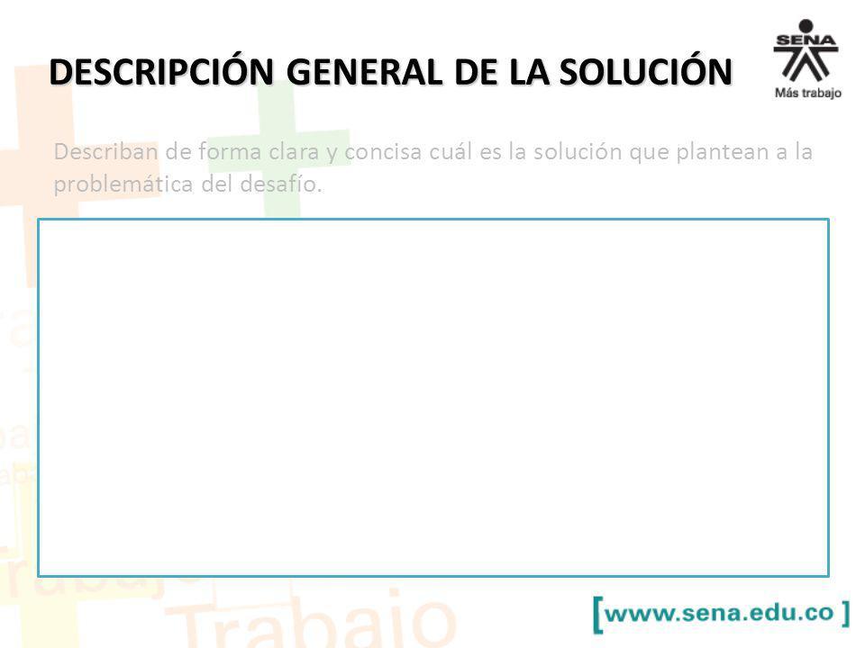 DESCRIPCIÓN GENERAL DE LA SOLUCIÓN