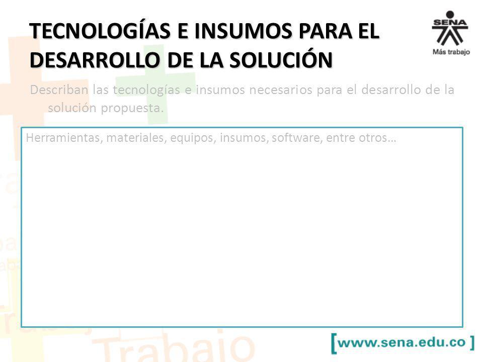 TECNOLOGÍAS E INSUMOS PARA EL DESARROLLO DE LA SOLUCIÓN