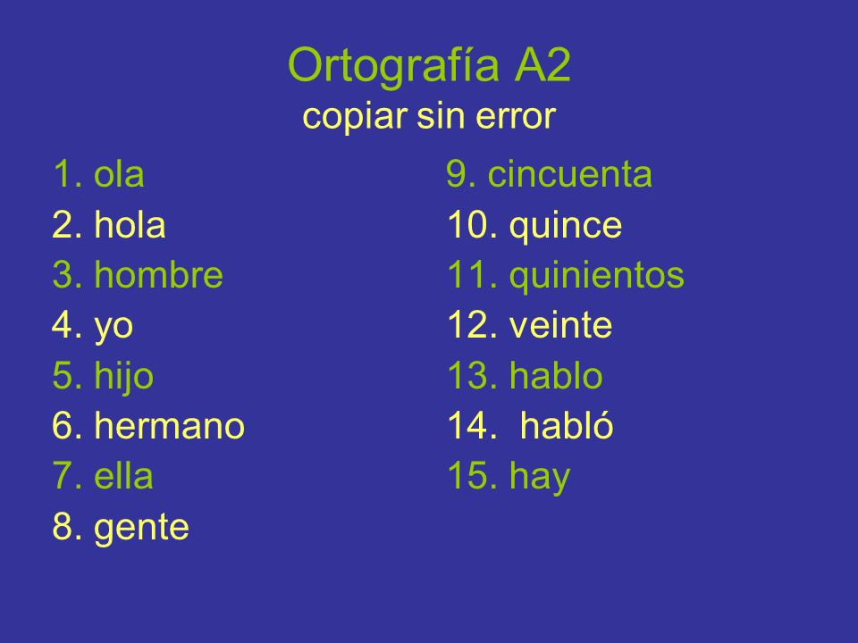 Ortografía A2 copiar sin error