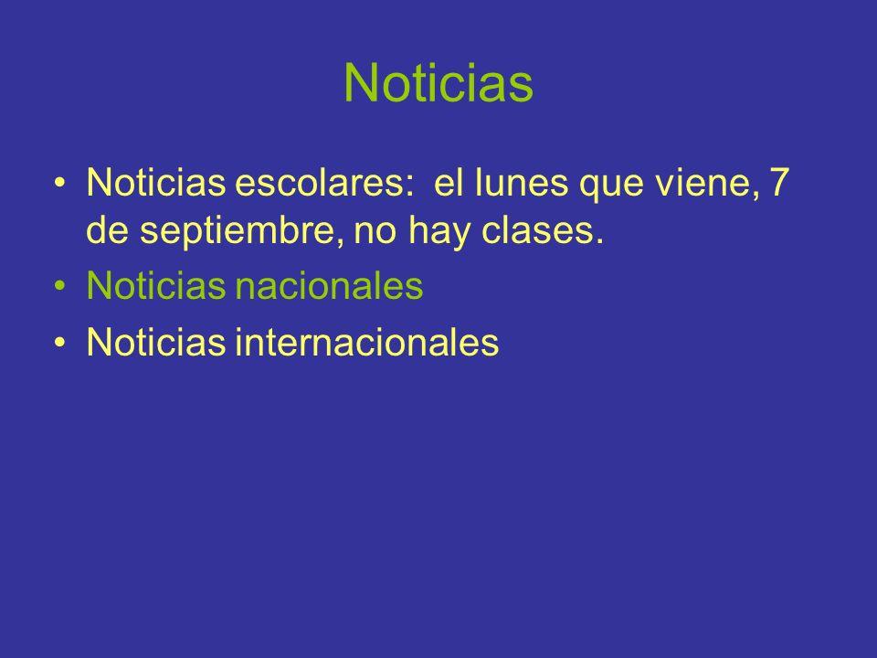 Noticias Noticias escolares: el lunes que viene, 7 de septiembre, no hay clases. Noticias nacionales.