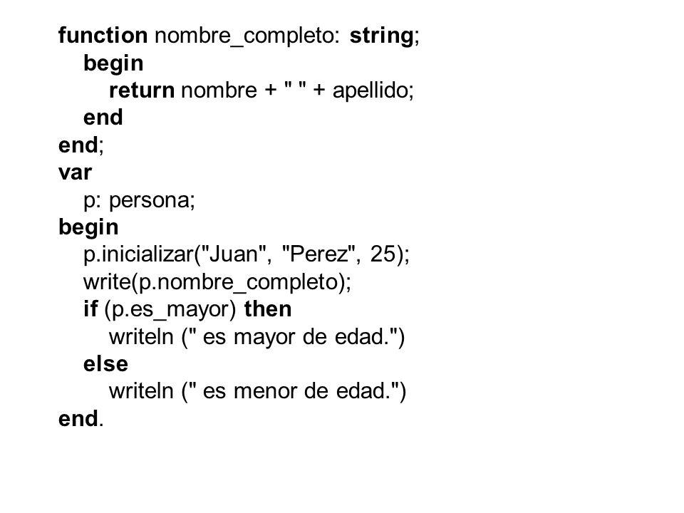function nombre_completo: string; begin return nombre + + apellido; end