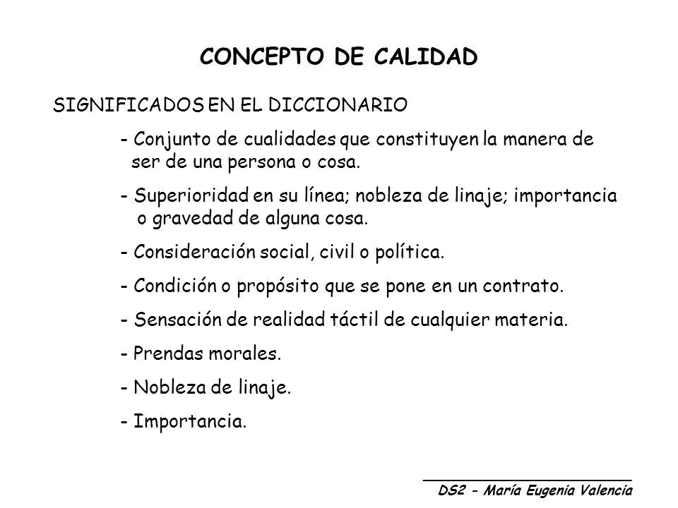 CONCEPTO DE CALIDAD SIGNIFICADOS EN EL DICCIONARIO