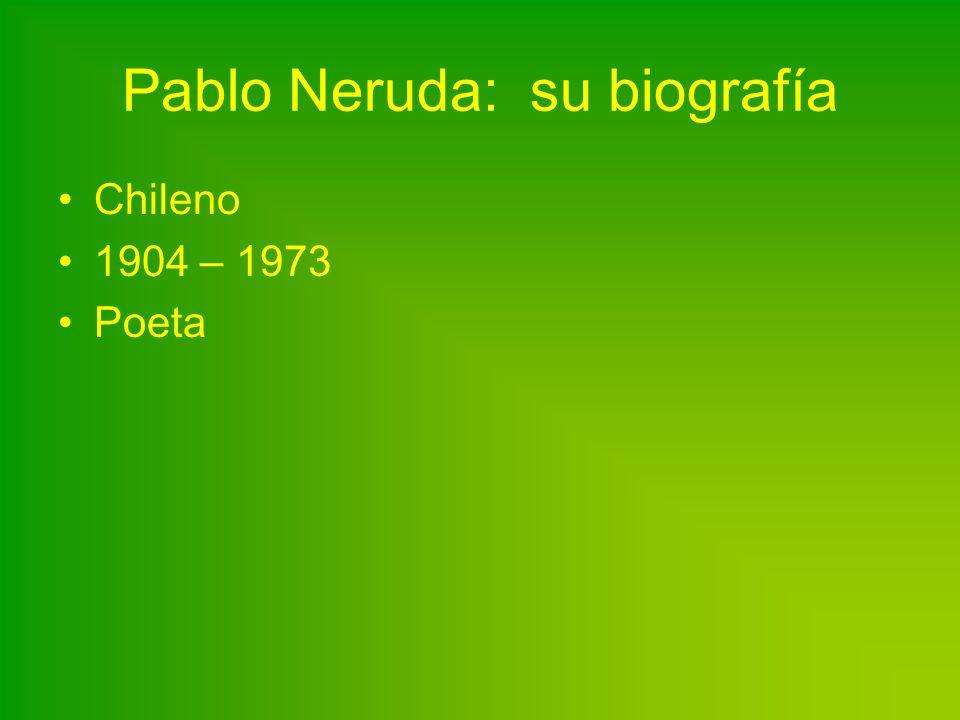 Pablo Neruda: su biografía