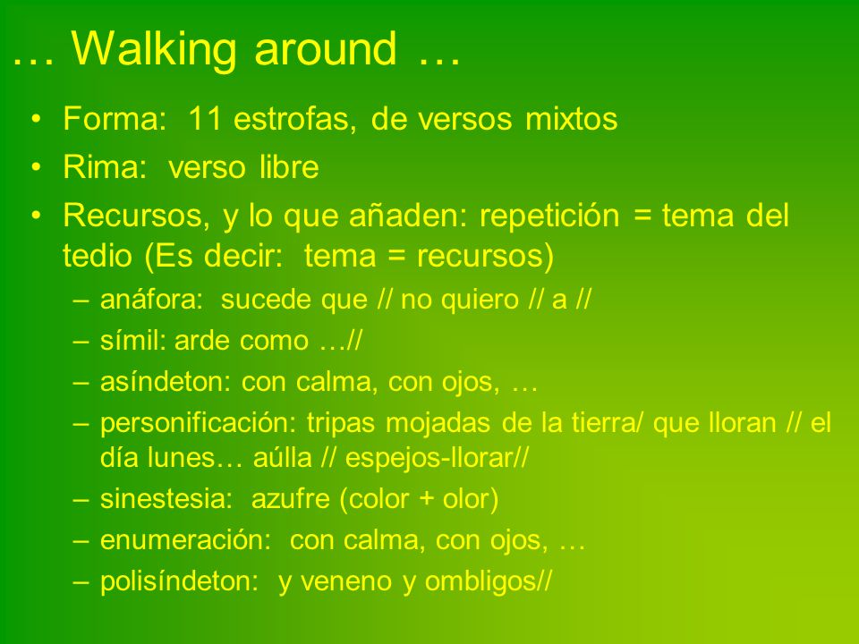 … Walking around … Forma: 11 estrofas, de versos mixtos