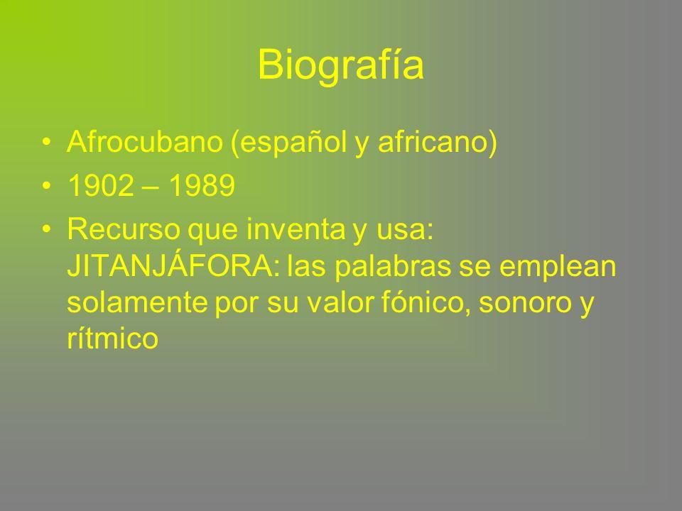 Biografía Afrocubano (español y africano) 1902 – 1989
