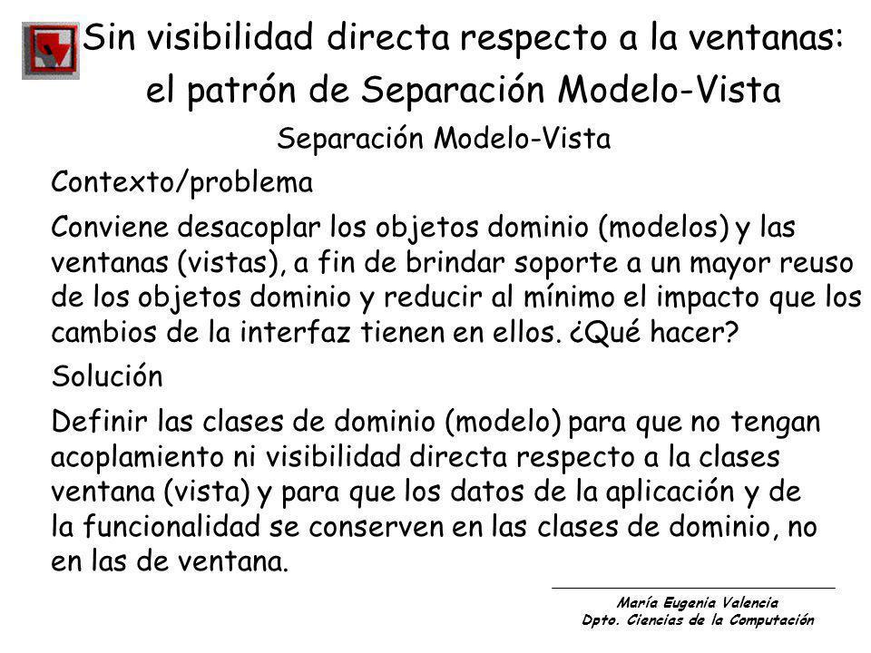 Sin visibilidad directa respecto a la ventanas:
