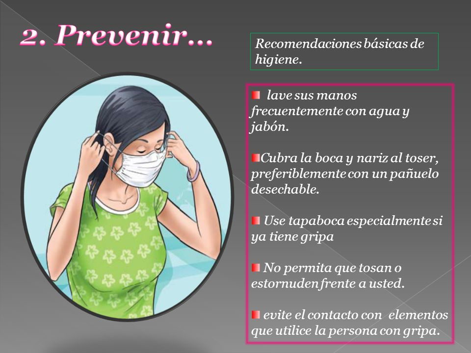 2. Prevenir… Recomendaciones básicas de higiene.