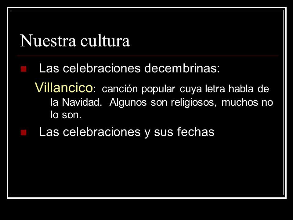 Nuestra cultura Las celebraciones decembrinas: