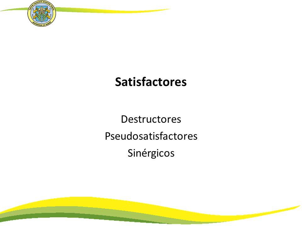 Satisfactores Destructores Pseudosatisfactores Sinérgicos