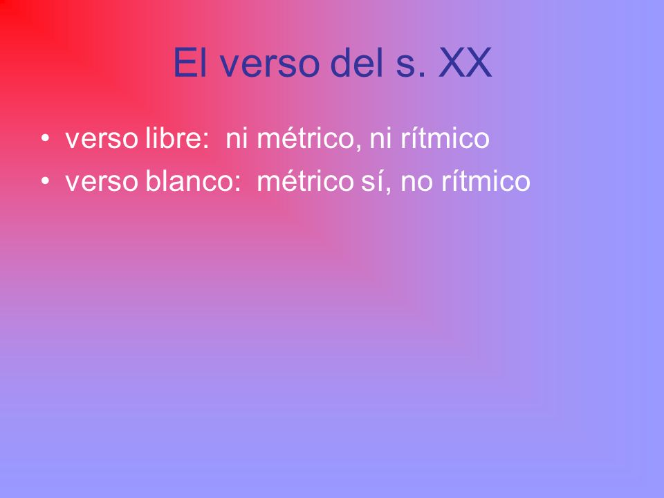 El verso del s. XX verso libre: ni métrico, ni rítmico