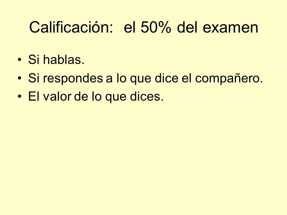 Calificación: el 50% del examen