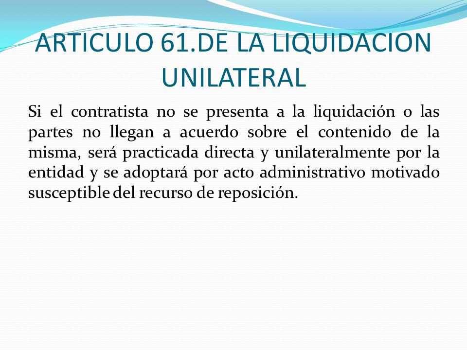 ARTICULO 61.DE LA LIQUIDACION UNILATERAL