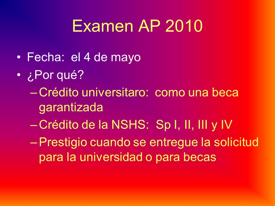 Examen AP 2010 Fecha: el 4 de mayo ¿Por qué