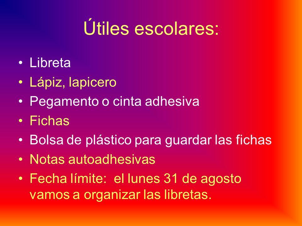 Útiles escolares: Libreta Lápiz, lapicero Pegamento o cinta adhesiva