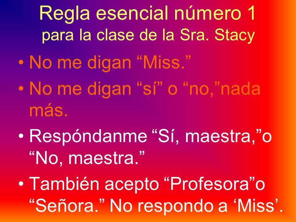 Regla esencial número 1 para la clase de la Sra. Stacy