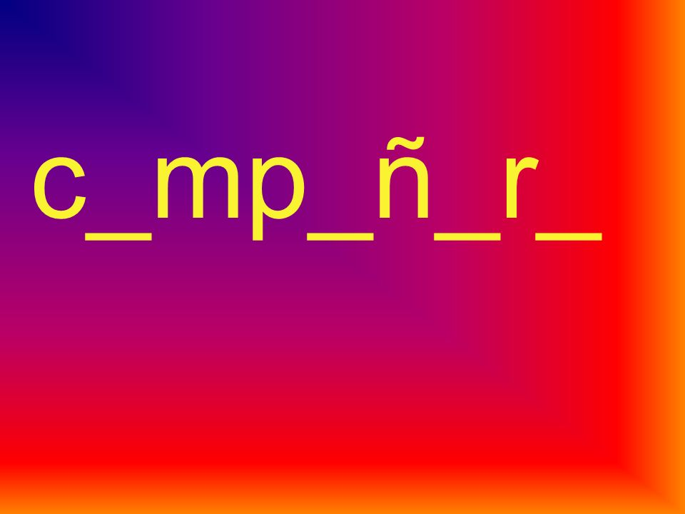 c_mp_ñ_r_