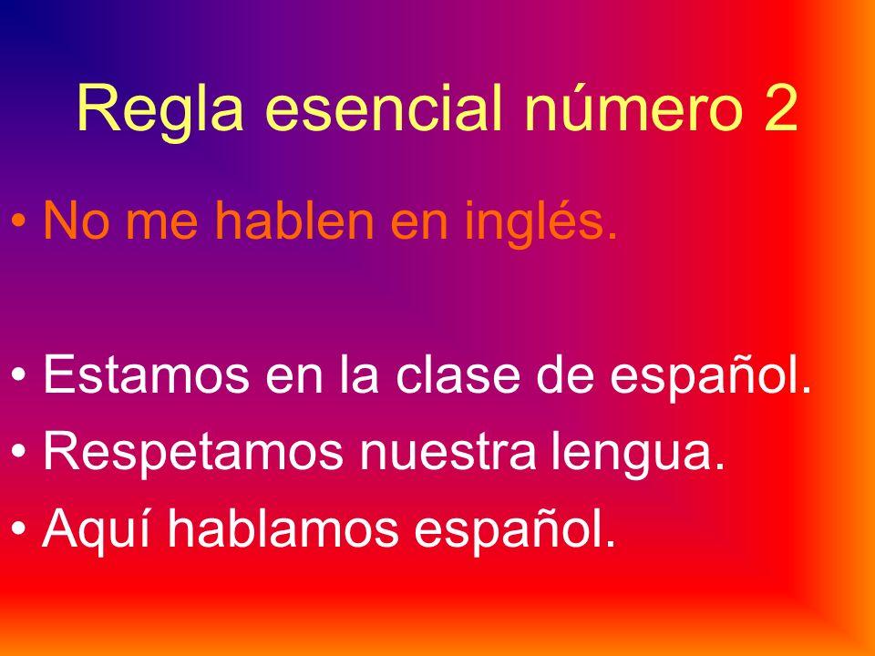 Regla esencial número 2 No me hablen en inglés.