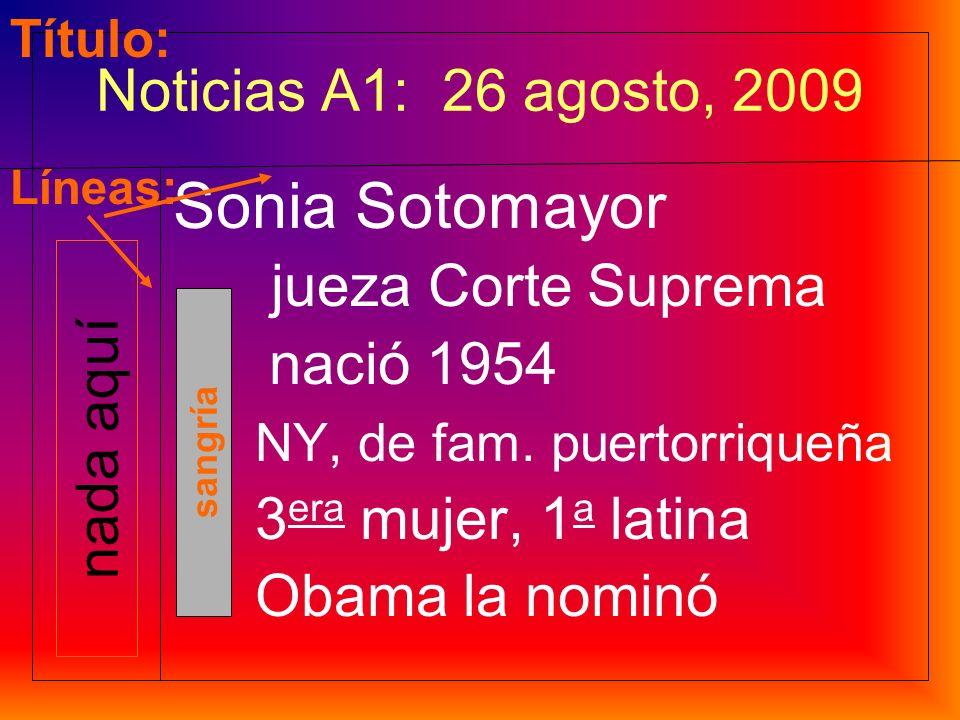 Sonia Sotomayor Noticias A1: 26 agosto, 2009 jueza Corte Suprema