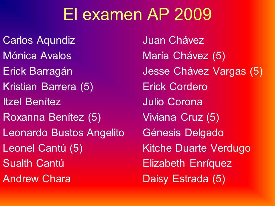 El examen AP 2009 Carlos Aqundiz Mónica Avalos Erick Barragán