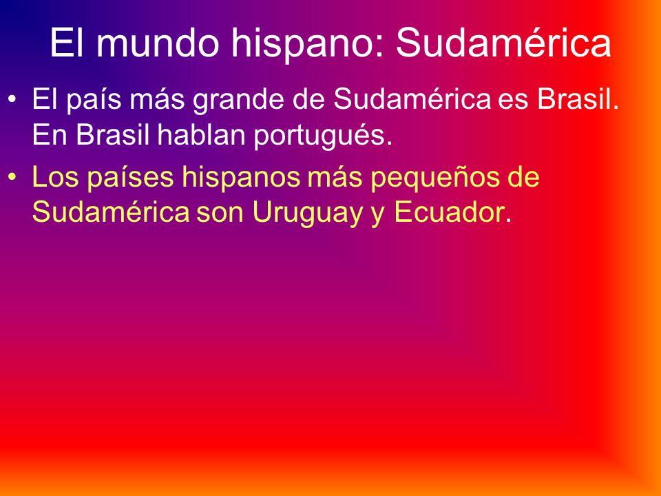 El mundo hispano: Sudamérica
