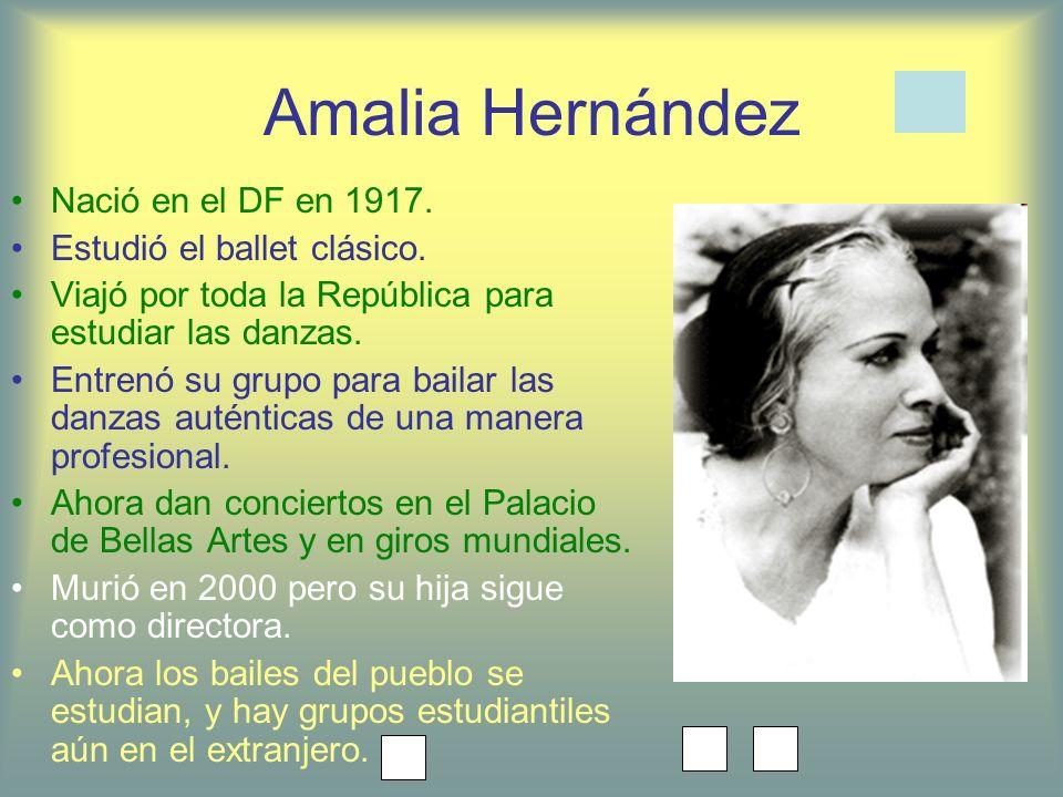 Amalia Hernández Nació en el DF en 1917. Estudió el ballet clásico.