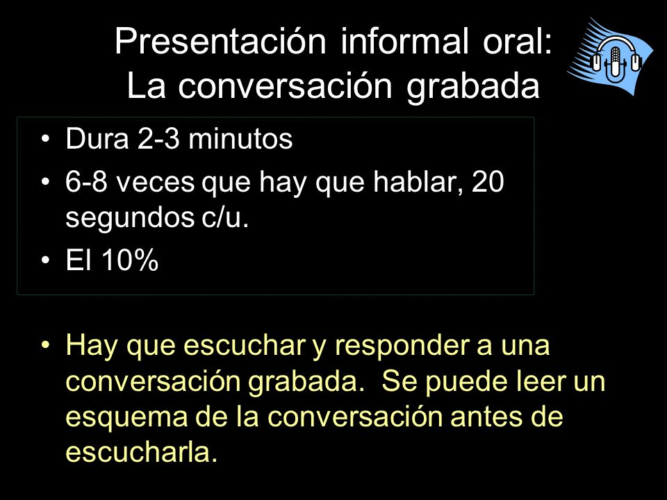 Presentación informal oral: La conversación grabada