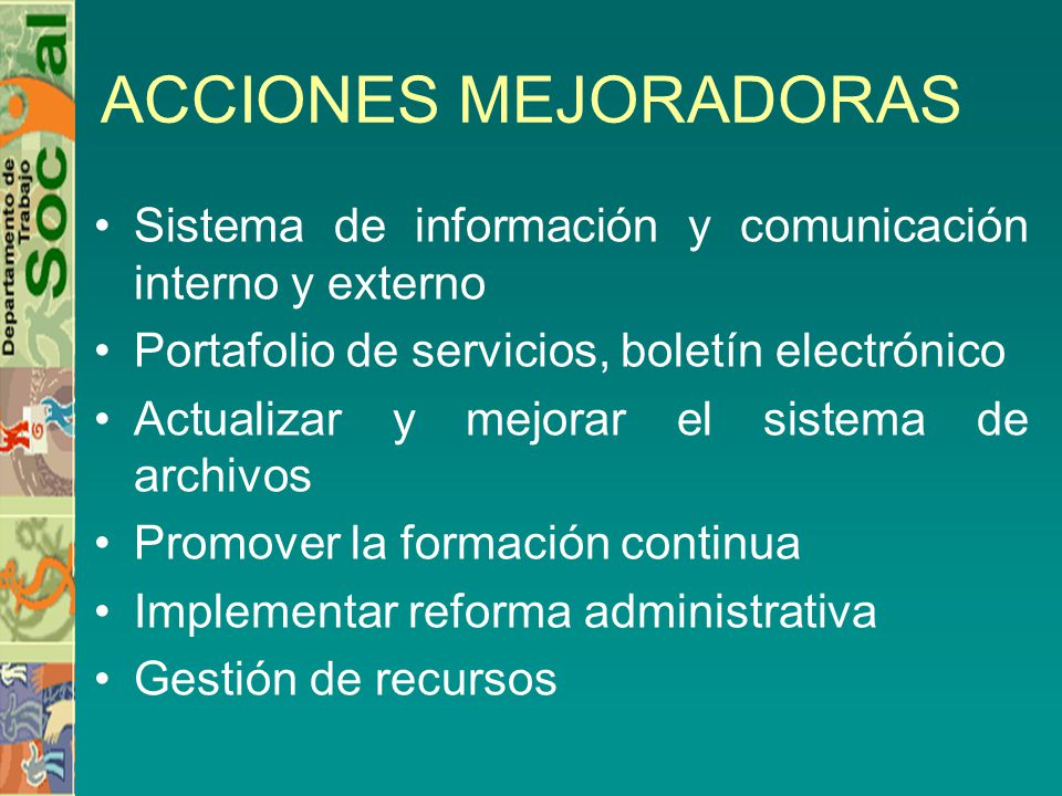 ACCIONES MEJORADORAS Sistema de información y comunicación interno y externo. Portafolio de servicios, boletín electrónico.