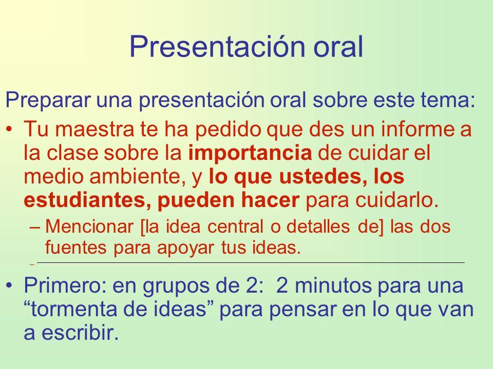 Presentación oral Preparar una presentación oral sobre este tema: