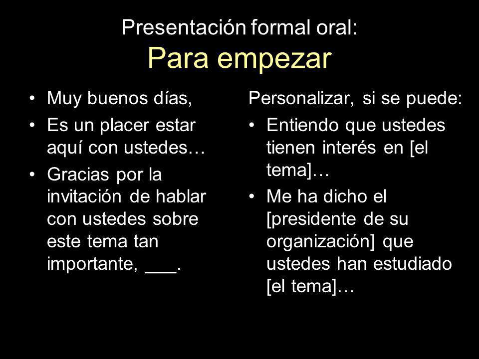Presentación formal oral: Para empezar